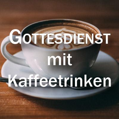 Gottesdienst mit Kaffeetrinken